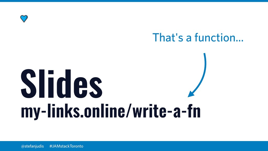 @stefanjudis my-links.online/write-a-fn Slides ...