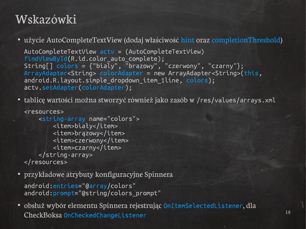 18 Wskazówki ● użycie AutoCompleteTextView (dod...