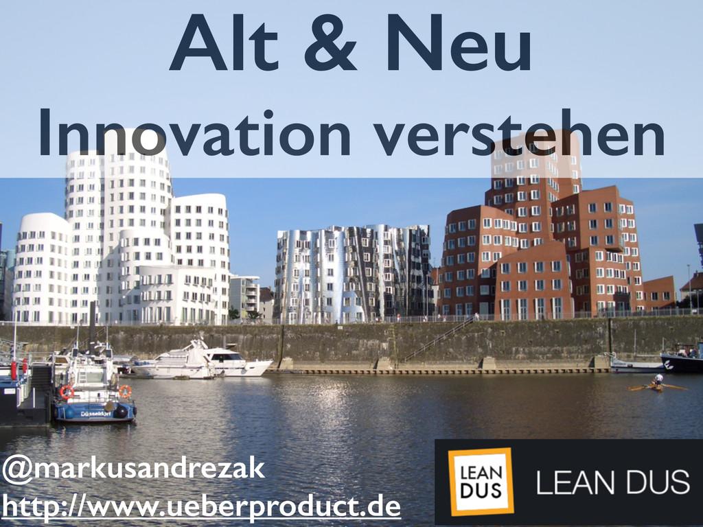 Alt & Neu Innovation verstehen @markusandrezak ...