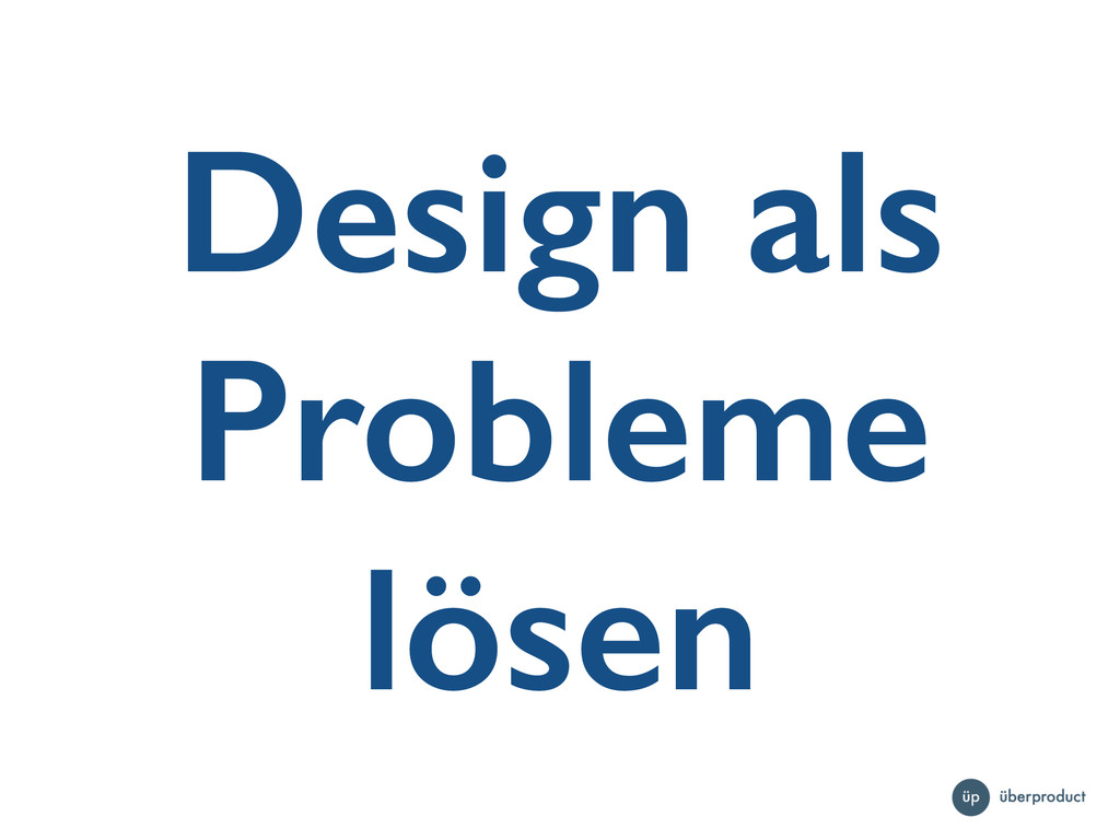 Design als Probleme lösen