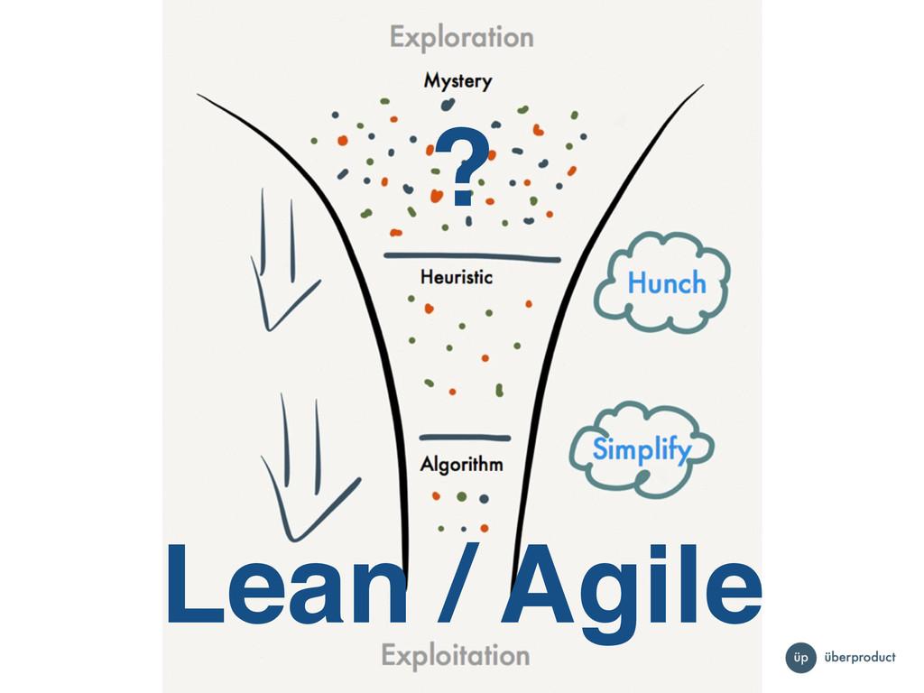 Lean / Agile ?