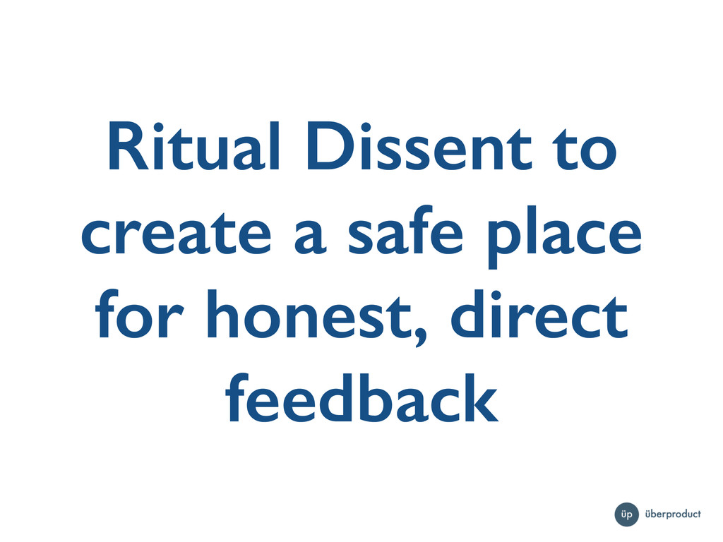 Ritual Dissent to create a safe place for hones...