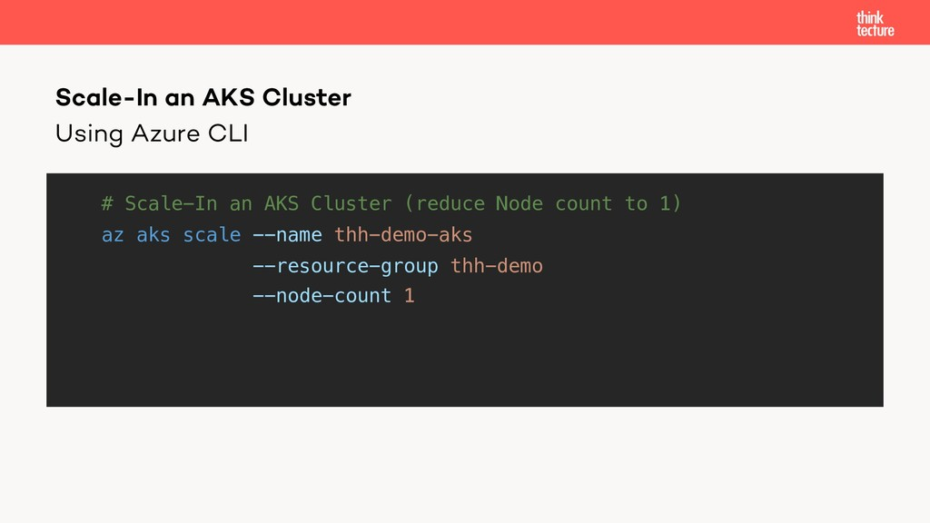 Using Azure CLI # Scale-In an AKS Cluster (redu...