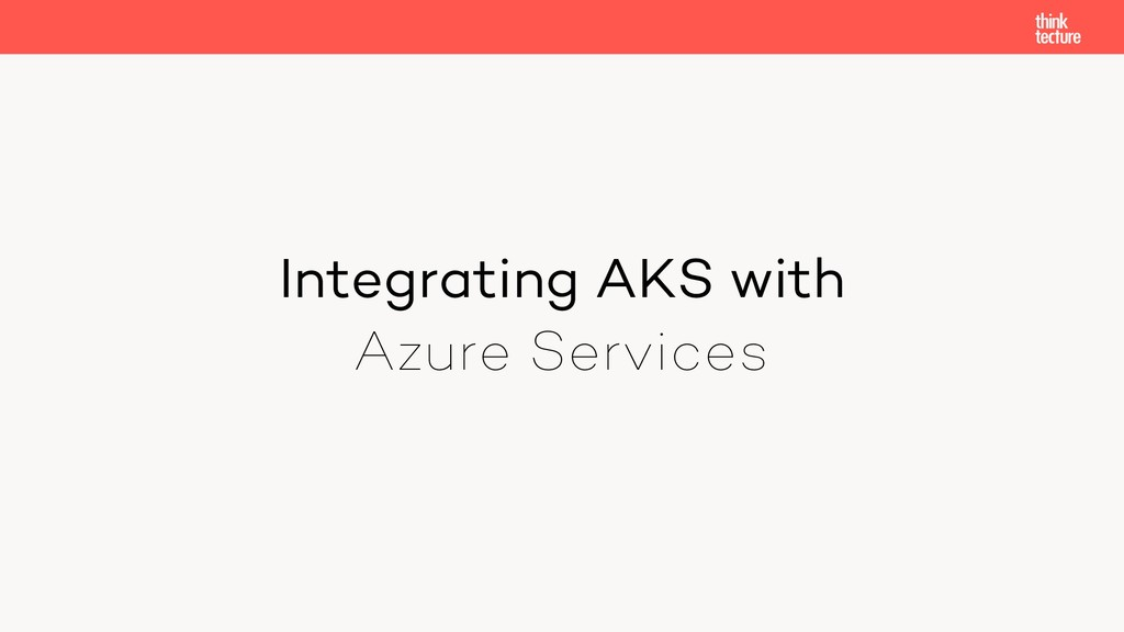 Integrating AKS with Azure Services