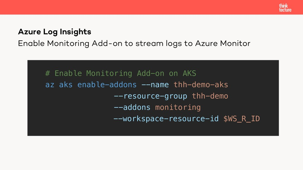 Enable Monitoring Add-on to stream logs to Azur...