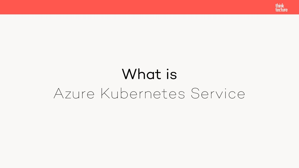 What is Azure Kubernetes Service