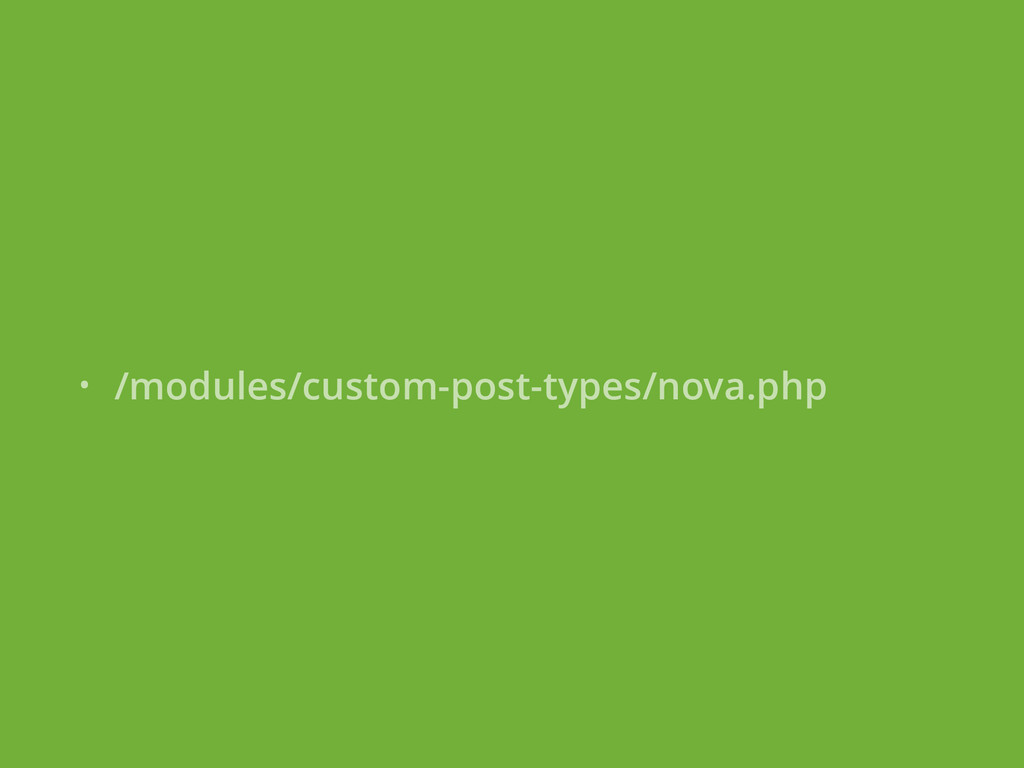 • /modules/custom-post-types/nova.php