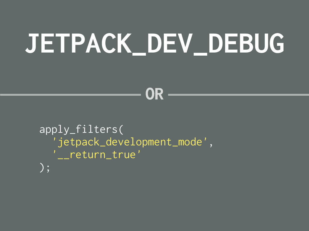 JETPACK_DEV_DEBUG apply_filters( 'jetpack_devel...