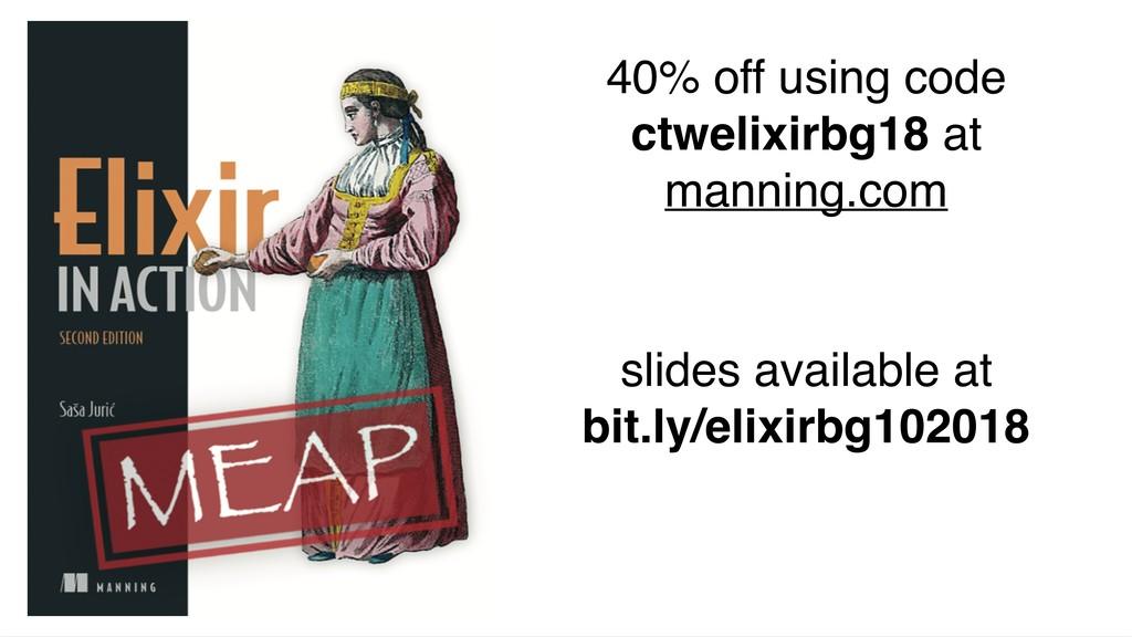 40% off using code ctwelixirbg18 at manning.com...
