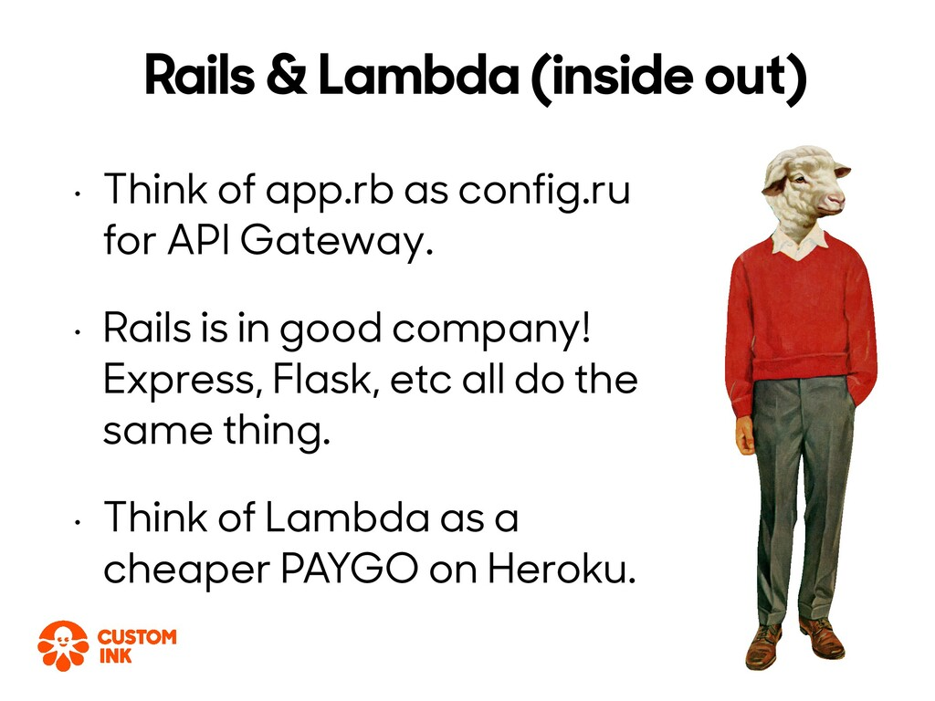 • Think of app.rb as config.ru for API Gateway....