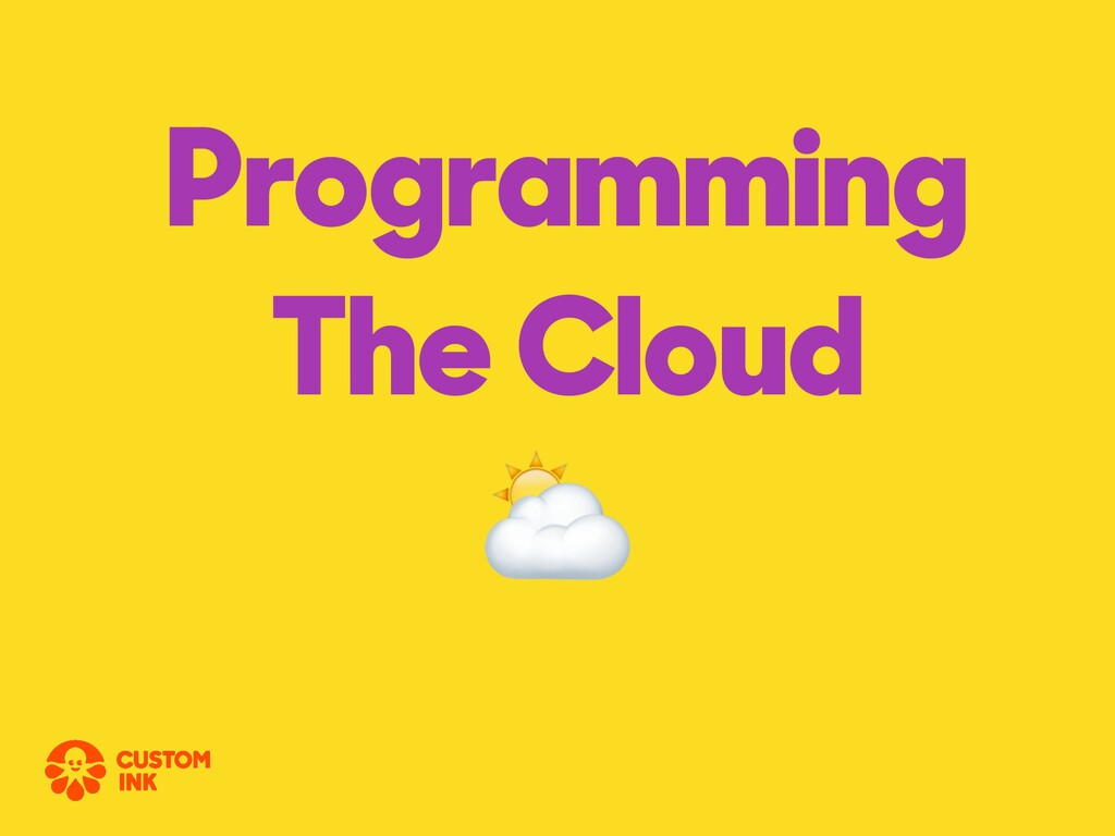 Programming The Cloud ⛅
