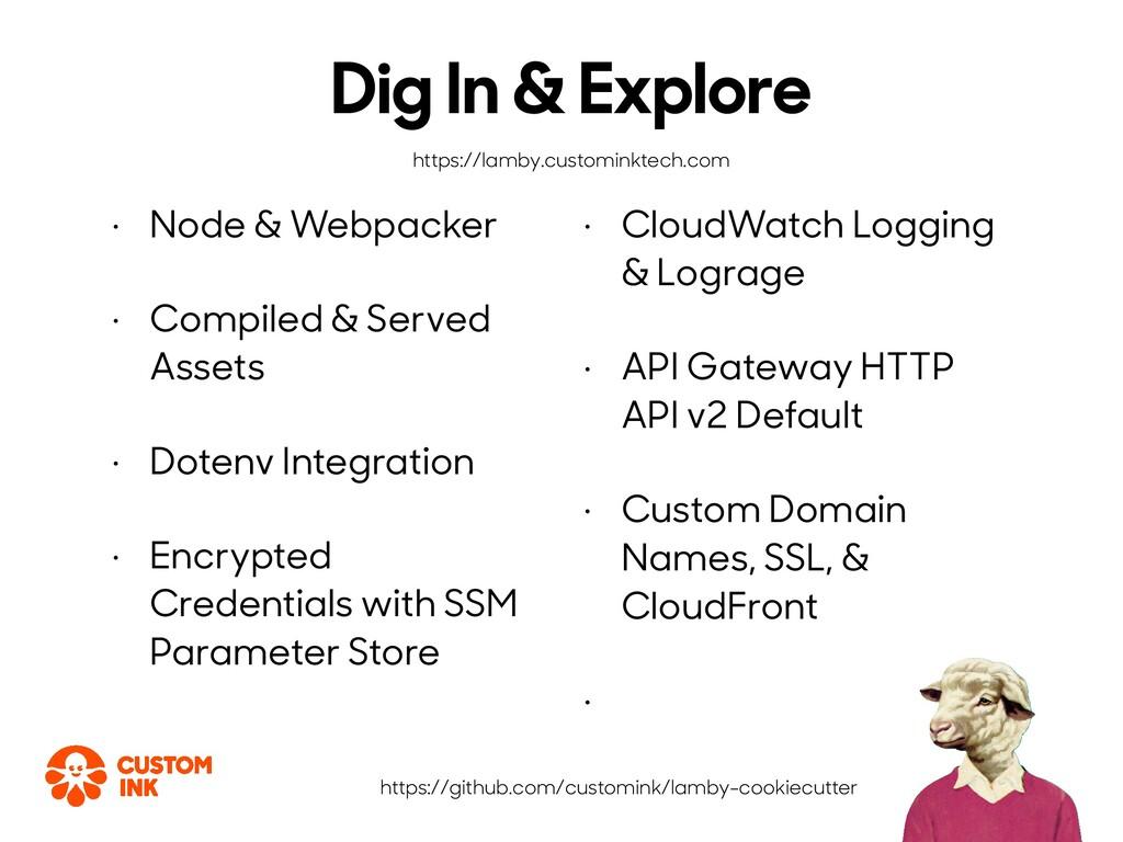 • Node & Webpacker • Compiled & Served Assets •...