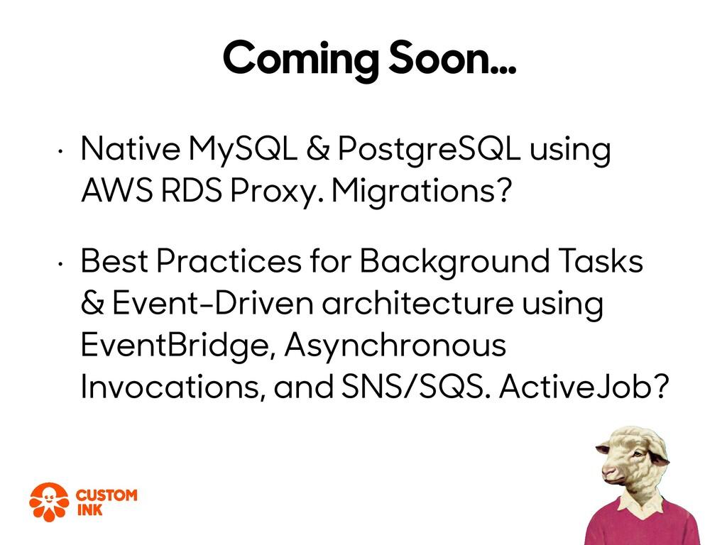 • Native MySQL & PostgreSQL using AWS RDS Proxy...