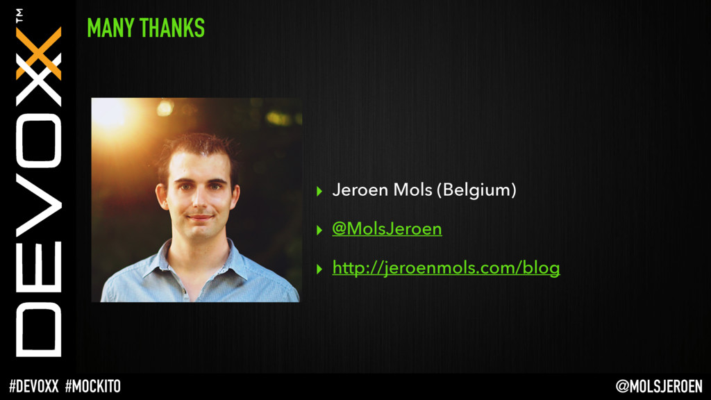 @MOLSJEROEN #DEVOXX #MOCKITO MANY THANKS ▸ Jero...