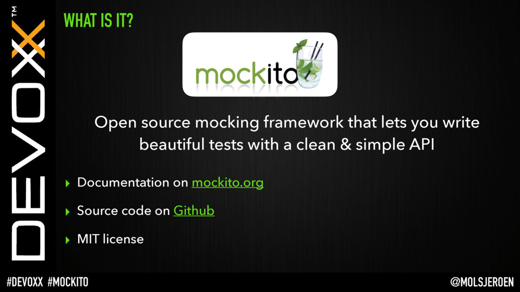 @MOLSJEROEN #DEVOXX #MOCKITO Open source mockin...