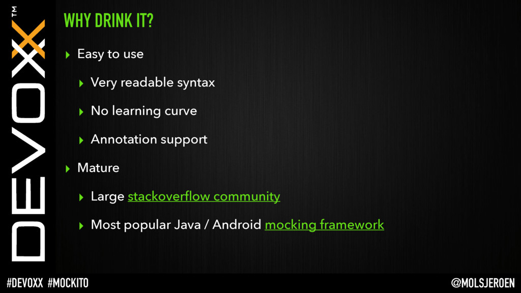 @MOLSJEROEN #DEVOXX #MOCKITO WHY DRINK IT? ▸ Ea...