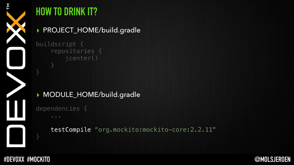 @MOLSJEROEN #DEVOXX #MOCKITO HOW TO DRINK IT? ▸...
