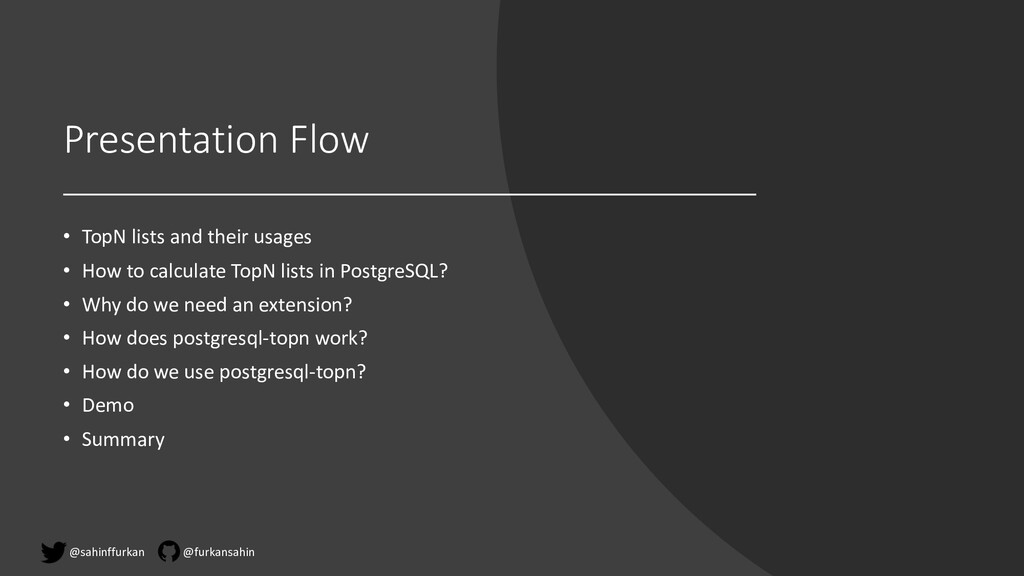 Presentation Flow • TopN lists and their usages...