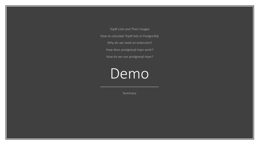Demo Summary TopN Lists and Their Usages How to...