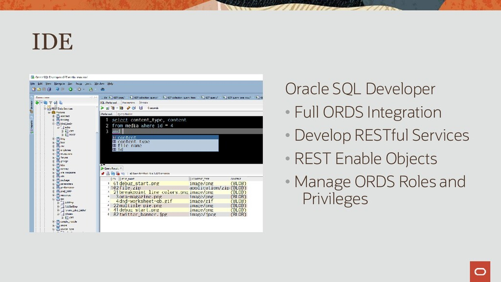 Oracle SQL Developer • Full ORDS Integration • ...