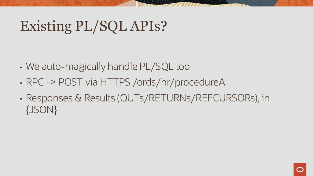 • We auto-magically handle PL/SQL too • RPC -> ...