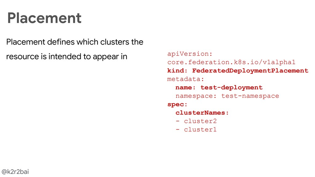 @k2r2bai Placement defines which clusters the r...