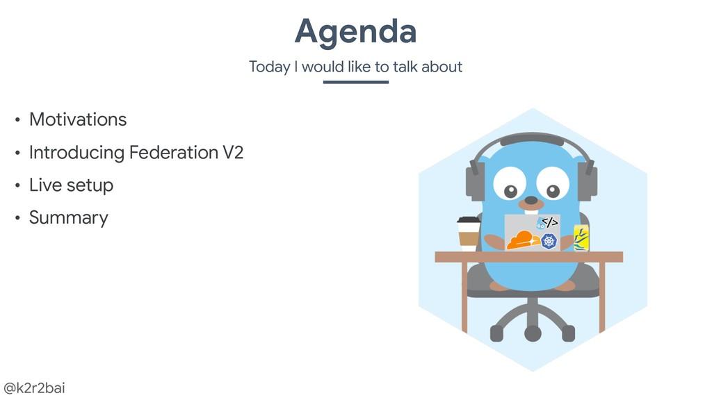 @k2r2bai • Motivations  • Introducing Federatio...
