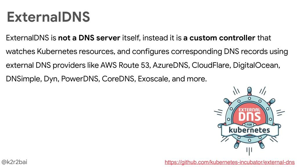@k2r2bai ExternalDNS is not a DNS server itself...