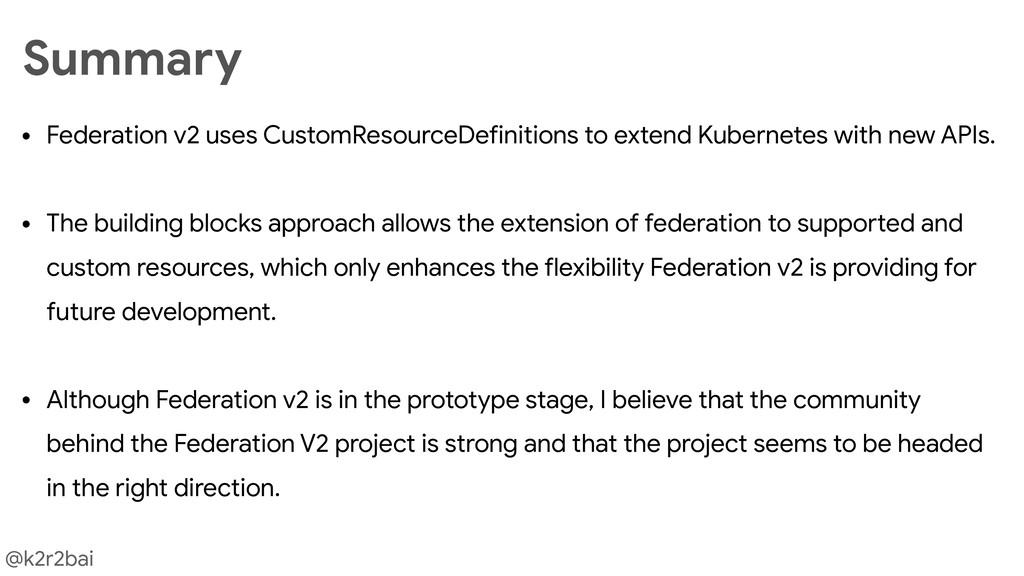 @k2r2bai • Federation v2 uses CustomResourceDef...