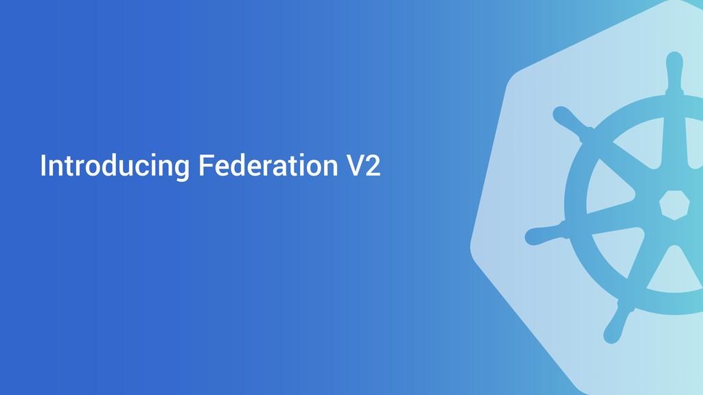 Introducing Federation V2