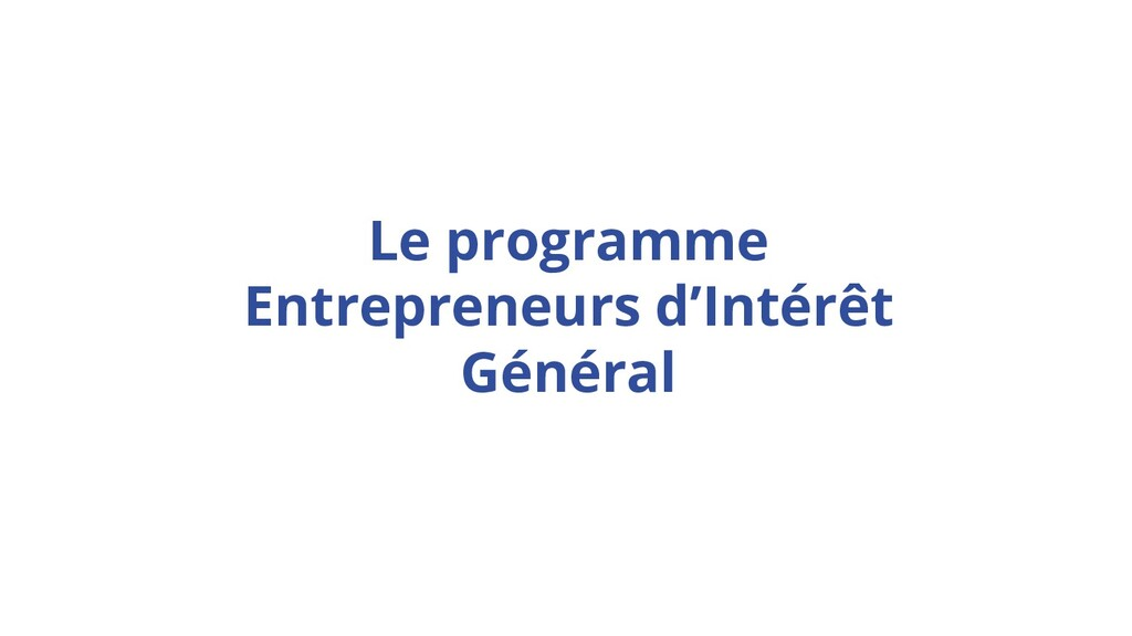 Our ambition Le programme Entrepreneurs d'Intér...