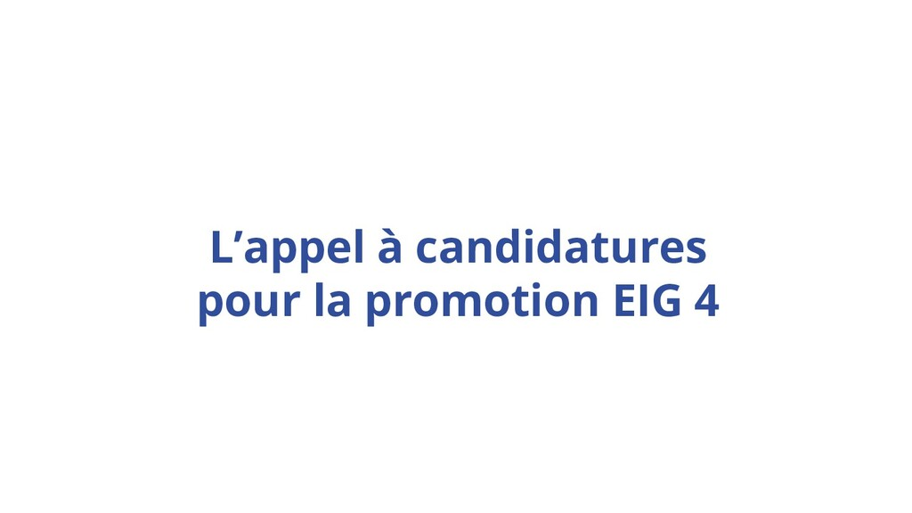 Our ambition L'appel à candidatures pour la pro...