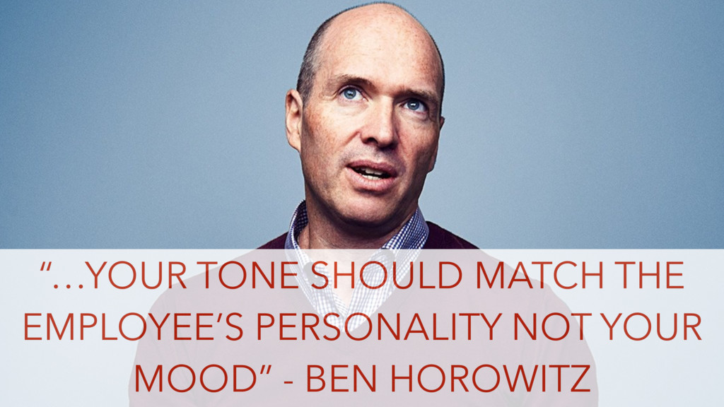 """…YOUR TONE SHOULD MATCH THE EMPLOYEE'S PERSONA..."