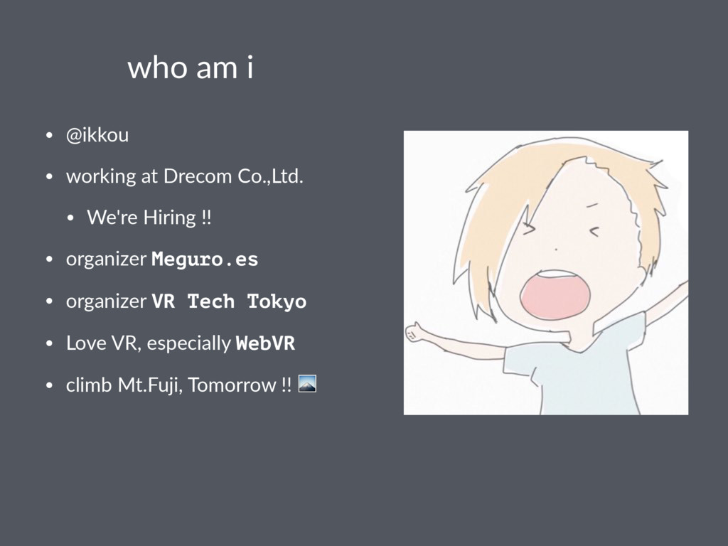 who am i • @ikkou • working at Drecom Co.,Ltd. ...
