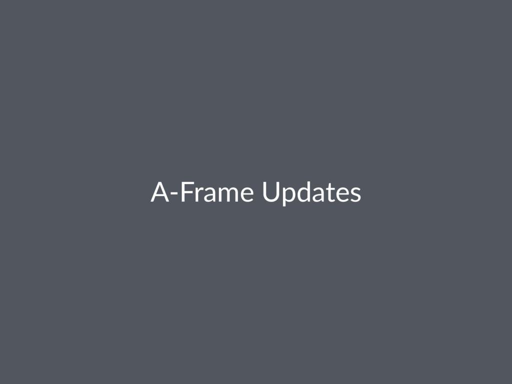 A-Frame Updates