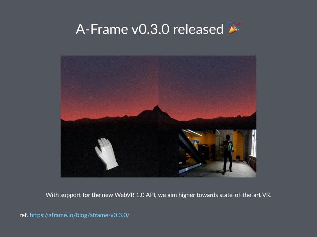 A-Frame v0.3.0 released ! With support for the ...