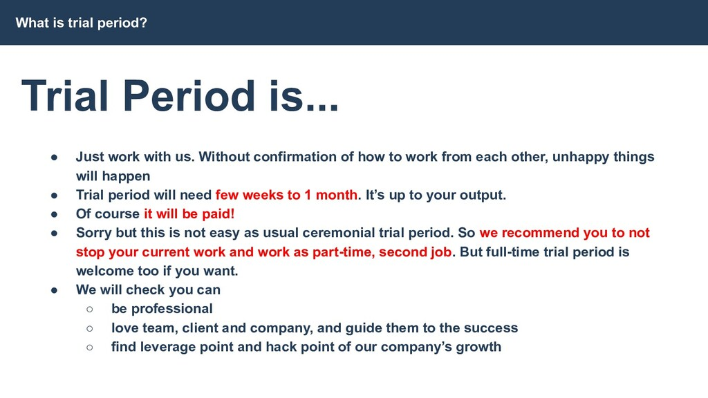 What is trial period? Trial Period is... ● Just...
