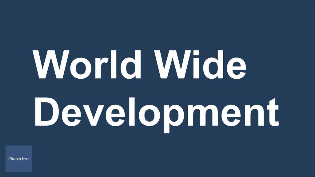 World Wide Development