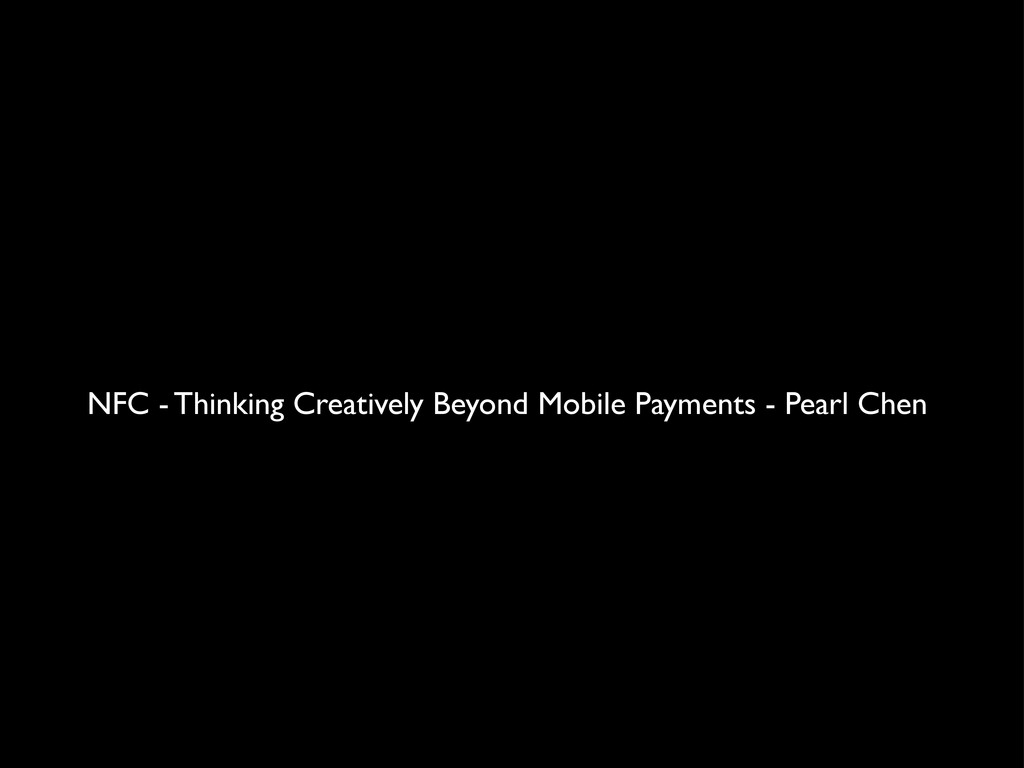 NFC - Thinking Creatively Beyond Mobile Payment...