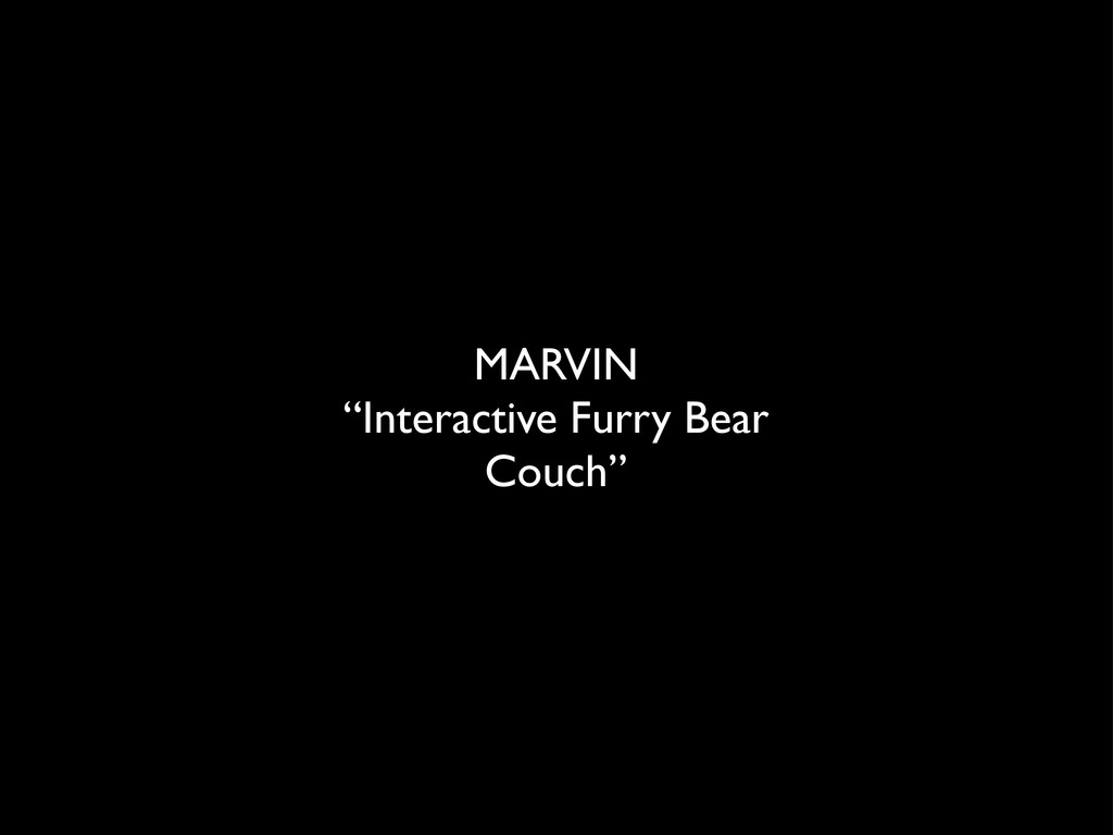 """MARVIN """"Interactive Furry Bear Couch"""""""
