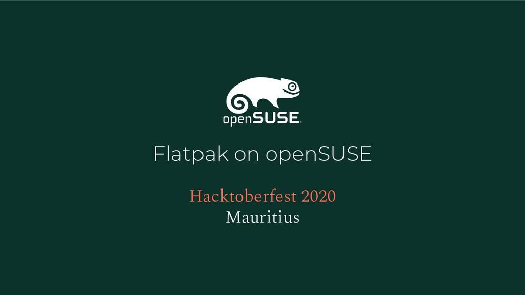 Flatpak on openSUSE Hacktoberfest 2020 Mauritius