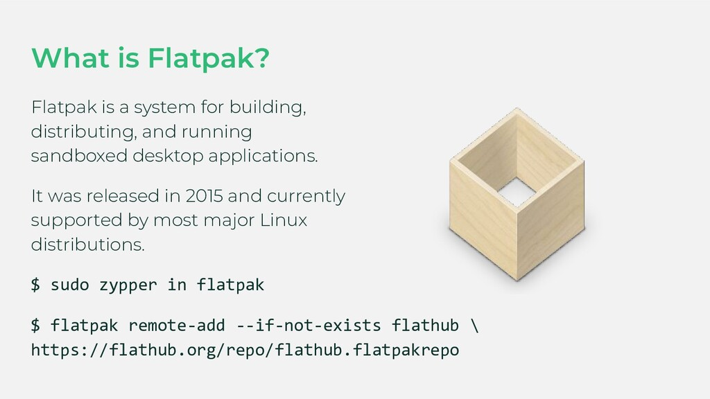 What is Flatpak? Flatpak is a system for buildi...
