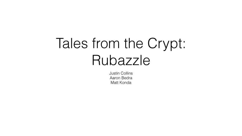 Tales from the Crypt: Rubazzle Justin Collins A...