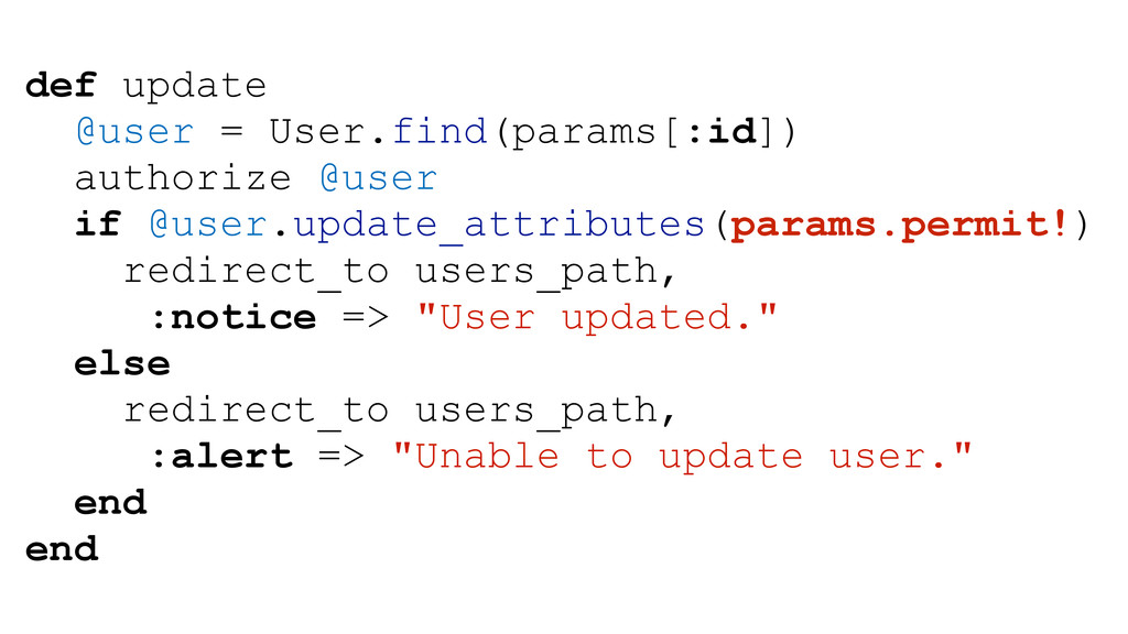 def update @user = User.find(params[:id]) autho...