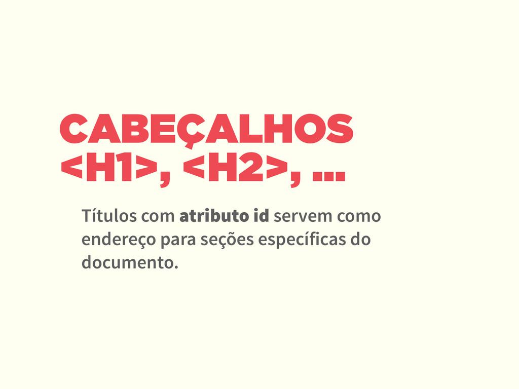 CABEÇALHOS <H1>, <H2>, ... Títulos com atributo...