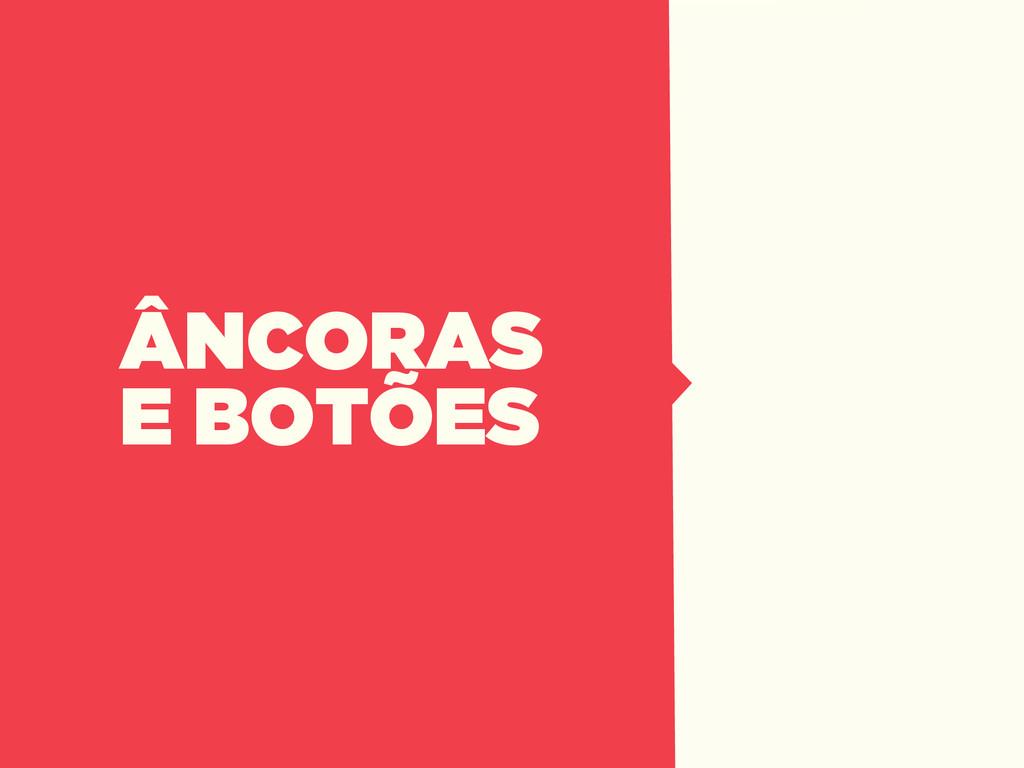 ÂNCORAS E BOTÕES
