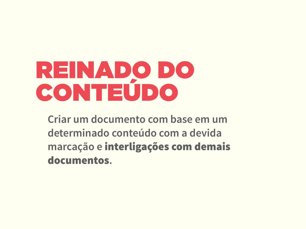 REINADO DO CONTEÚDO Criar um documento com base...