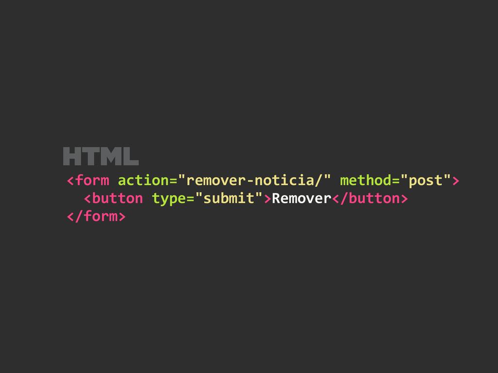 "<form action=""remover-‐noticia/"" method=..."