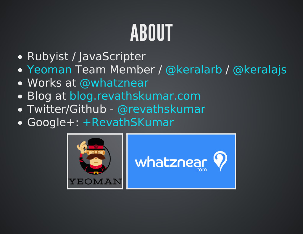 ABOUT Rubyist / JavaScripter Team Member / / Wo...