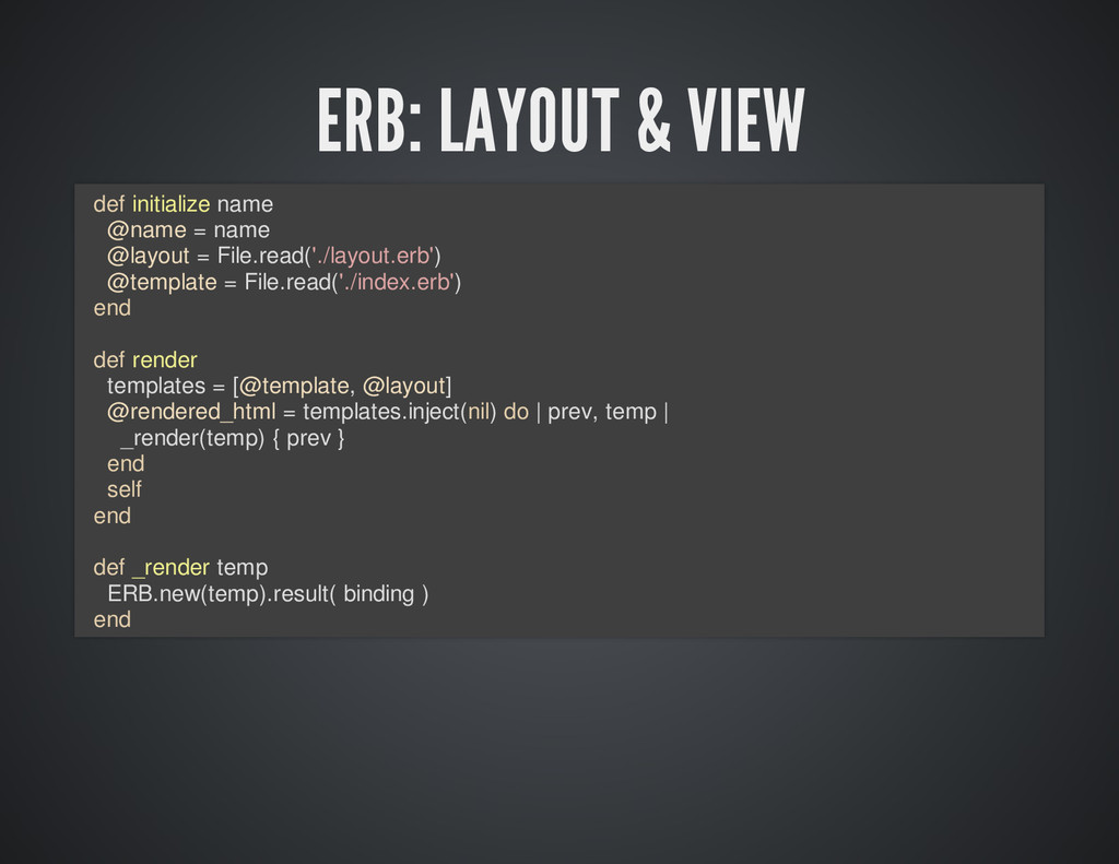 ERB: LAYOUT & VIEW def initialize name @name = ...